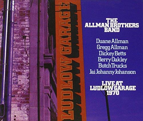 Allman Brothers Band - Live At Ludlow Garage:1970 - Zortam Music