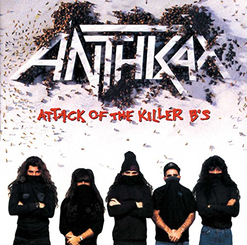ANTHRAX - Attack Of The Killer Bs - Zortam Music