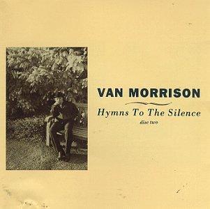 Van Morrison - Hymns To The Silence (2 Of 2) - Lyrics2You