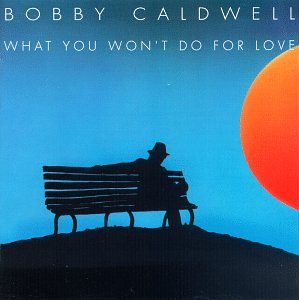 Bobby Caldwell - What You Won