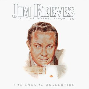 Jim Reeves - All Time Gospel Favorites: The Encore Collection - Zortam Music
