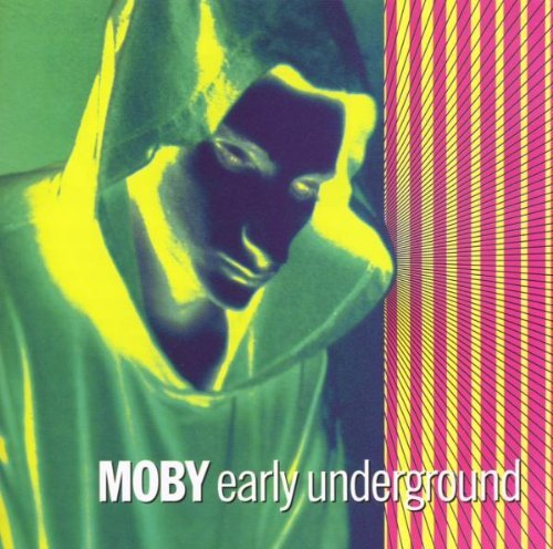 Moby - Early Underground - Zortam Music
