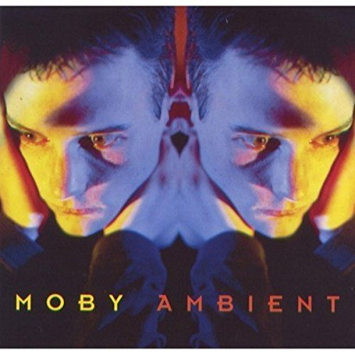 Moby - Ambient - Zortam Music