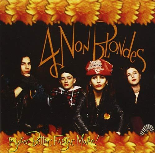 4 Non Blondes - Bigger, Better, Faster, More- - Zortam Music