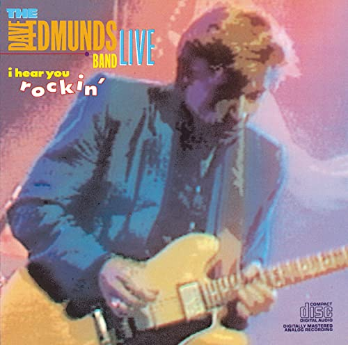 DAVE EDMUNDS - Dave Edmunds Band Live: I Hear You Rockin