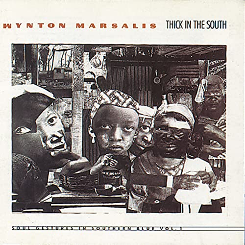 Wynton Marsalis - Thick In The South - Zortam Music