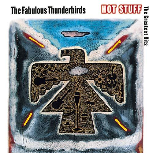 FABULOUS THUNDERBIRDS - Hot Stuff- The Greatest Hits - Zortam Music