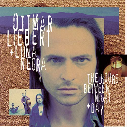 Ottmar Liebert - The Hours Between Night + Day - Zortam Music