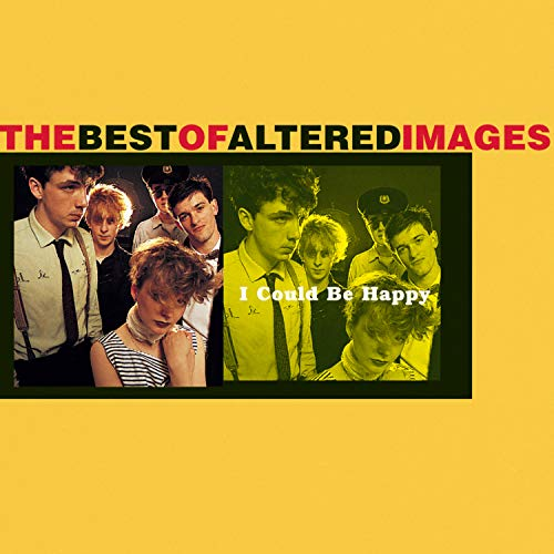 Altered Images - I Could Be Happy: The Best of Altered Images [US-Import] - Zortam Music