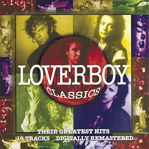 LOVERBOY - Loverboy Classics - Their Greatest Hits - Zortam Music