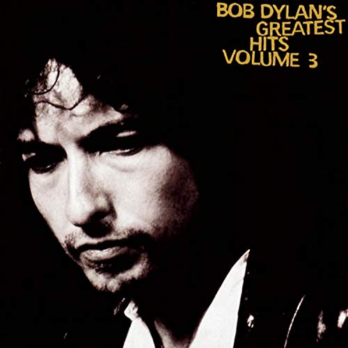 Bob Dylan - Greatest Hits, Vol. 3 [US] - Zortam Music