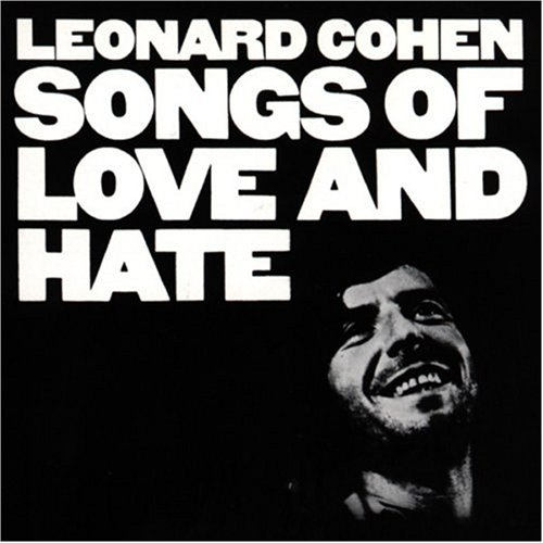 Leonard Cohen - Songs Of Love And Hate - Zortam Music