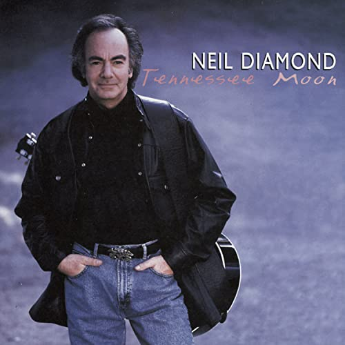 Neil Diamond - Tennessee Moon - Zortam Music