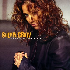 Sheryl Crow - Strong Enough (Single) - Zortam Music