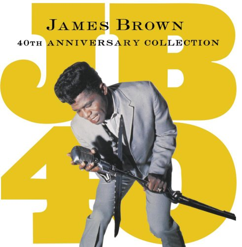 James Brown - 40th Anniversary Collection - - Zortam Music