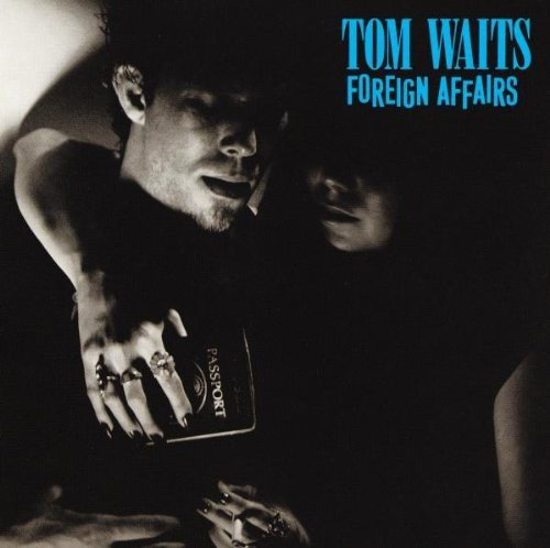 Tom Waits - Foreign Affairs (1977) - Zortam Music
