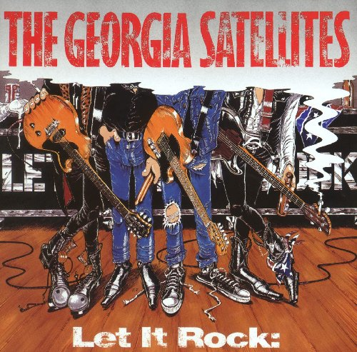 Georgia Satellites - Let It Rock: Best Of The Georgia Satellites - Zortam Music