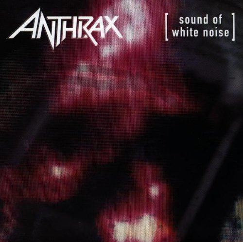 ANTHRAX - The Sound Of White Noise - Zortam Music