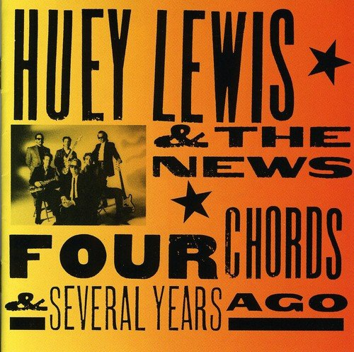 Huey Lewis & The News - Four Chords & Several Years A - Zortam Music
