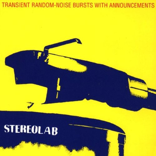Stereolab - Transient Random-Noise Bursts With Announcements - Lyrics2You