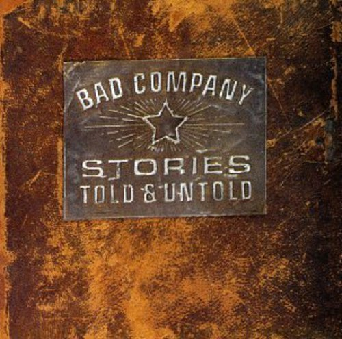 Bad Company - Stories Told And Untold - Zortam Music