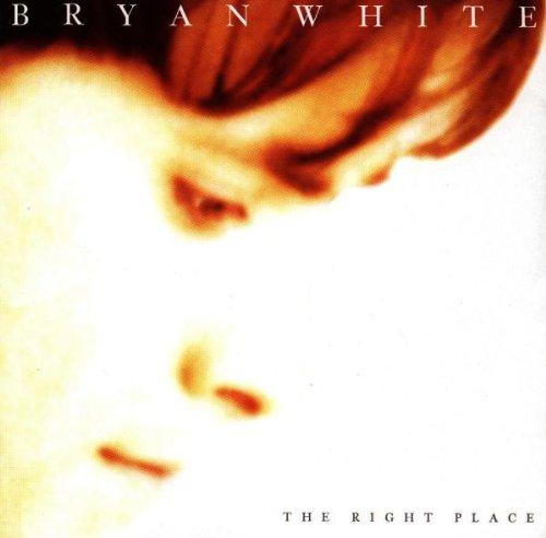 Bryan White - Right Place [Us Import] - Zortam Music