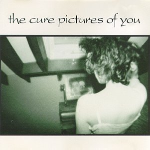 The Cure - Pictures of You (Single) - Zortam Music