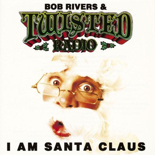 BOB RIVERS - I Am Santa - Zortam Music