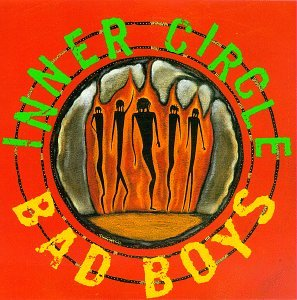 Inner Circle - Bad Boys (Ras/Rca/Atlantic) - Zortam Music