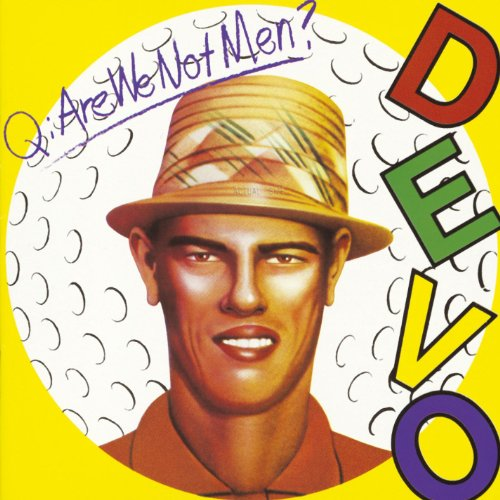 DEVO - Q: Are We Not Ment A:We Are Devo! - Zortam Music