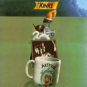 The Kinks - Arthur (Or the Decline and Fall of the British Empire) - Zortam Music