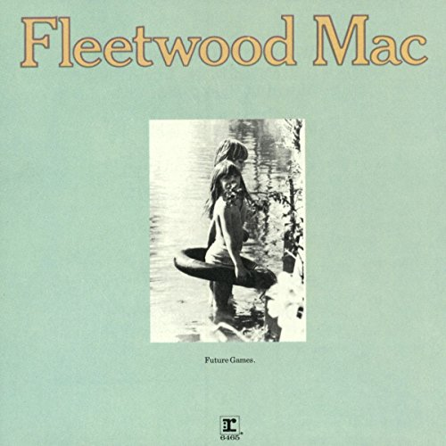 Fleetwood Mac - Future Games - Lyrics2You
