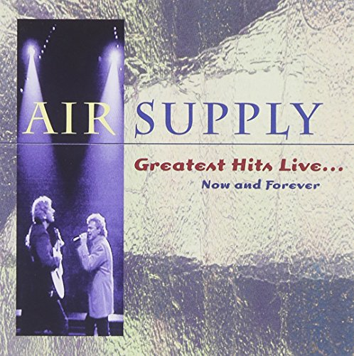 Air Supply - Air Supply_Greatest Hits Live....Now And Forever - Zortam Music