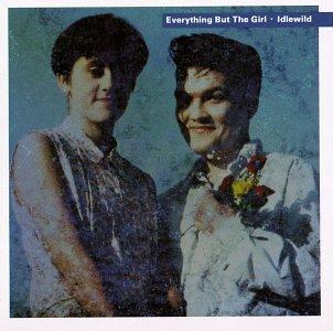 Everything But The Girl - Idlewild - Zortam Music