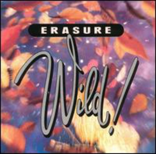Erasure - Wild! - Zortam Music
