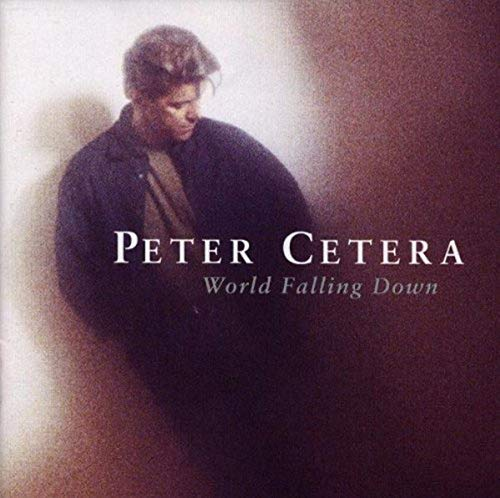 Peter Cetera - World falling down - Zortam Music