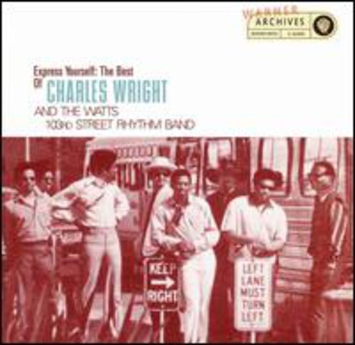 charles wright and the watts 103rd street rhythm band - Express Yourself The Best Of Charles Wright - Zortam Music
