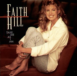 Faith Hill - Take Me As I Am - Zortam Music