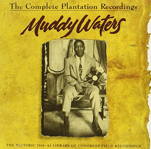 Muddy Waters - The Complete Plantation Recordings - Zortam Music