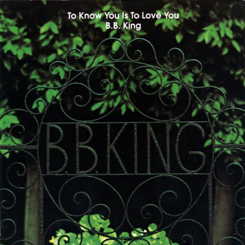 B.B. King - To Know You Is To Love You - Zortam Music