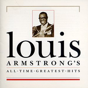 Louis Armstrong - Louis Armstrong Greatest Hits - Zortam Music