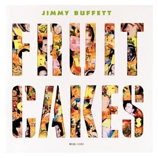 Jimmy Buffett - Fruitcakes