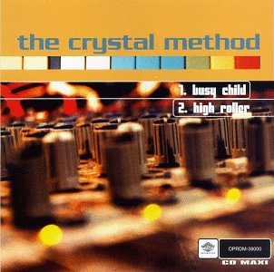 The Crystal Method - Busy Child - Zortam Music