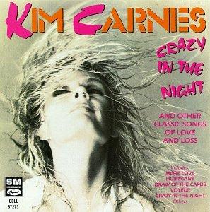 Kim Carnes - Crazy in the Night - Zortam Music