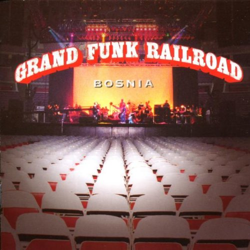 Grand Funk Railroad - Bosnia (Disc 1) - Zortam Music