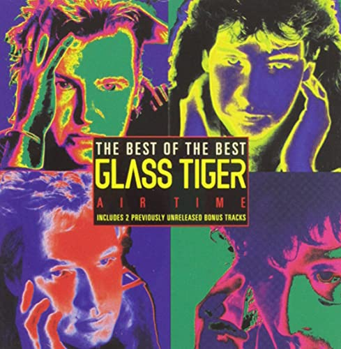 Glass Tiger - Best Of The Best - Air Time - Zortam Music