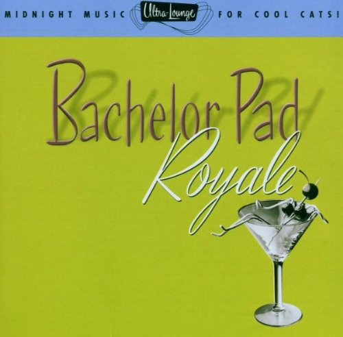 Various Artists - Ultra Lounge Bachelor Pad Royale - Zortam Music