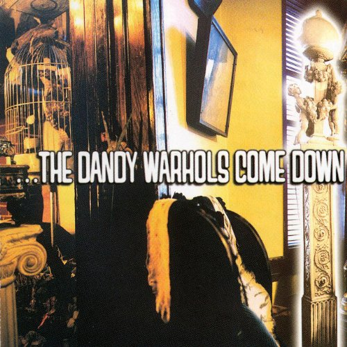 The Dandy Warhols - The Dandy Warhols Come Down - Zortam Music