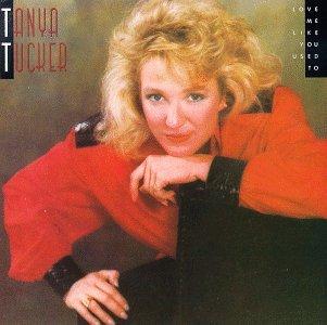 TANYA TUCKER - Love Me Like You Used To - Zortam Music