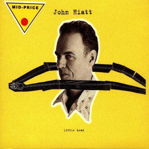 John Hiatt - Little Head (1997) - Zortam Music